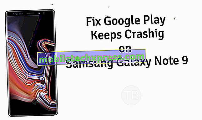 Comment réparer les applications Samsung Galaxy Note 9 Keep Crashing