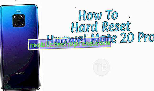 Kaip sunkiai iš naujo nustatyti Huawei Mate 20 Pro
