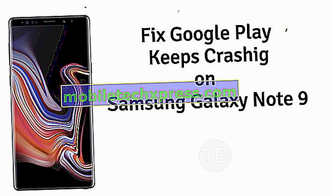 Hoe Google Play wordt gecorrigeerd die blijft crashen, wordt niet correct geladen op uw Samsung Galaxy Note 9 [Handleiding voor het oplossen van problemen]